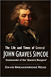 """The Life and Times of  General John Graves Simcoe,  Commander of the """"Queen's Rangers"""" During the Revolutionary War (1890)"""