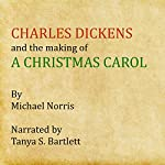 Charles Dickens and the Making of 'A Christmas Carol' | Michael Norris