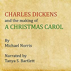 Charles Dickens and the Making of 'A Christmas Carol'