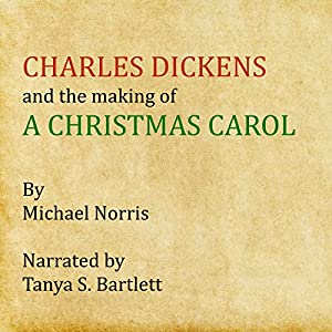 Charles Dickens and the Making of 'A Christmas Carol' Audiobook