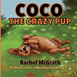 Coco the Crazy Pup (Willow and Coco Children's Series) (Volume 2)