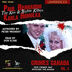 Paul Bernardo and Karla Homolka: The True Story of the Ken and Barbie Killers