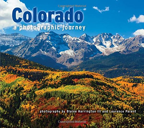 Top photographers Blaine Harrington III and Laurence Parent are proud to announce their newest book, Colorado: A Photographic Journey. Harrington, a homegrown Coloradan, and Parent, a native of the Southwest, provide a combined 106 color photographs ...