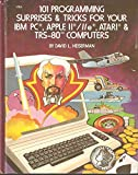 img - for 101 programming surprises & tricks for your IBM PC, Apple II/IIe, Atari & TRS-80 computers book / textbook / text book