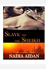 Slave to the Sheikh: (Interracial BWWM BBW Erotica) (The Men of Sharjah Series Book 1) Kindle Edition