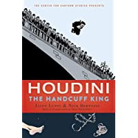 Houdini: The Handcuff King (The Center for Cartoon Studies Presents)