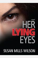 Her Lying Eyes Kindle Edition