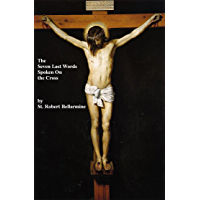 The Seven Last Words Spoken From the Cross (English Edition)