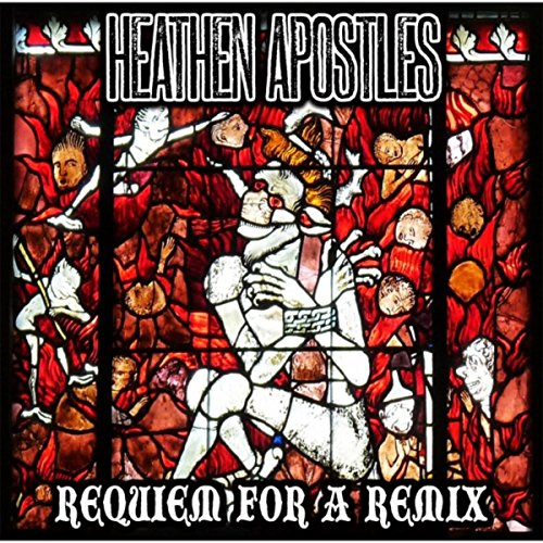 Heathen Apostles - Requiem For A Remix - (RBR 729) - CD - FLAC - 2016 - WRE Download