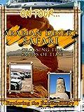 On Tour... Arabian Desert Safari - Crossing The Sands Of Time