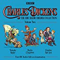 Charles Dickens: The BBC Radio Drama Collection: Volume Two: Barnaby Rudge, Martin Chuzzlewit & Dombey and Son Radio/TV Program by Charles Dickens Narrated by Alex Jennings, Robert Glenister, Simon Cadell