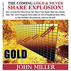 The Coming Gold and Silver Share Explosion! Audiobook