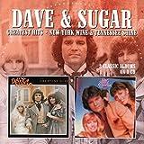 Greatest Hits / New York Wine & Tennessee Shine /  Dave & Sugar