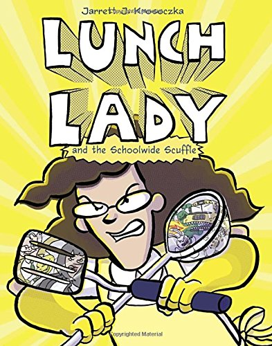 Lunch Lady and the Schoolwide Scuffle