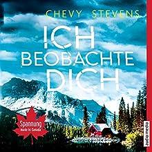 Ich beobachte dich   Livre audio Auteur(s) : Chevy Stevens Narrateur(s) : Ilena Gwisdalla, Julia Dahmen