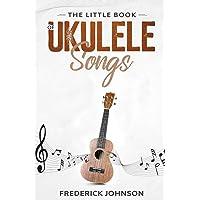 The Little Book of Ukulele Songs