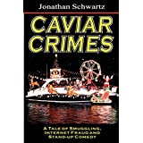 Caviar Crimes: A Tale Of Smugglers, Internet Fraud & Stand-Up Comedy