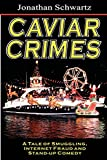 img - for Caviar Crimes: A Tale Of Smugglers, Internet Fraud & Stand-Up Comedy book / textbook / text book