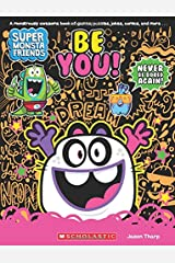 Be You! (Super Monsta Friends, Book 2) Paperback