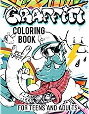 Graffiti Coloring Book for Teens and Adults: Over 300 Fun Coloring Pages with Graffiti Street Art Such As Letters, Drawings, Fonts, Quotes and More!