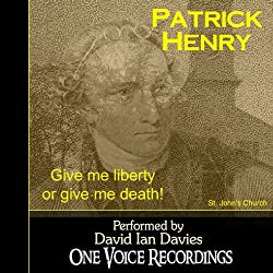 Patrick Henry: Give Me Liberty or Give Me Death!