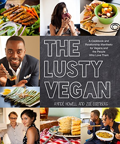 The Lusty Vegan: A Cookbook and Relationship Manifesto for Vegans and Those Who Love Them (World's Best Lobster Roll Recipe)