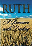 img - for Ruth: A Romance with Destiny book / textbook / text book