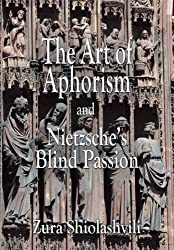 The Art of Aphorism and Nietzsche's Blind Passion