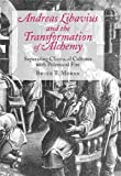 Andreas Libavius and the Transformation of Alchemy : Separating Chemical Cultures with Polemical Fire, Moran, Bruce T., 0881353957