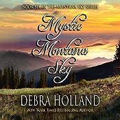 Mystic Montana Sky: Montana Sky, Book 6 | Debra Holland