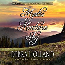 Mystic Montana Sky: Montana Sky, Book 6 Audiobook by Debra Holland Narrated by Natalie Ross