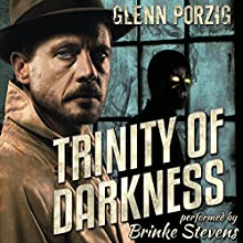 Trinity of Darkness: The Darkness Unbound Collection Audiobook by Glenn Porzig Narrated by Brinke Stevens