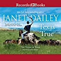 Texas True Audiobook by Janet Dailey Narrated by Graham Winton