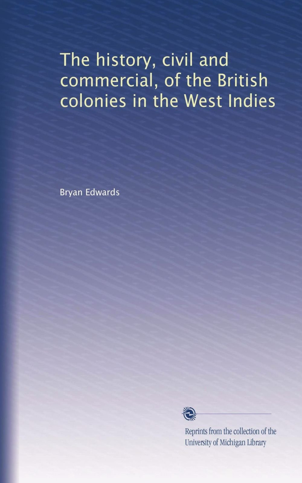 Download The history, civil and commercial, of the British colonies in the West Indies (Volume 3) pdf