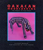 Oaxacan Woodcarving: The Magic in the Trees