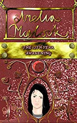 Amelia Maylock: The 12th year awakening (Amelia Maylock Chronicles)