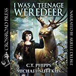 I Was a Teenage Weredeer: Bright Falls Mysteries Series, Book 1 | C. T. Phipps,Michael Suttkus