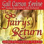 The Fairy's Return: Princess Tales | Gail Carson Levine