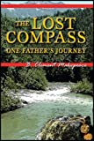 The Lost Compass : One Father's Journey, Makepeace, B. Clement, 1557788804