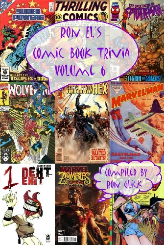 Book: Ron El's Comic Book Trivia (Volume 6) (Ron El's Trivia Series) by Ron Glick