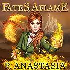 Fates Aflame Hörbuch von P. Anastasia Gesprochen von: P. Anastasia