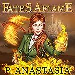 Fates Aflame | P. Anastasia