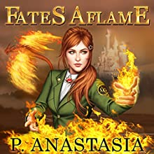 Fates Aflame Audiobook by P. Anastasia Narrated by P. Anastasia