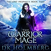 The Warrior Mage: The Lost Prophecy, Book 2 | D.K. Holmberg