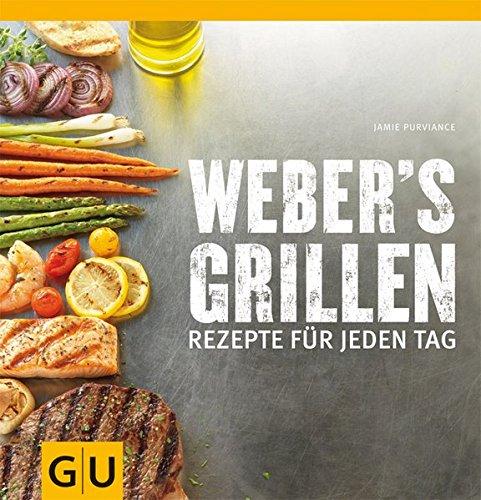 Weber's Grillen: Rezepte für jeden Tag (GU Weber Grillen)