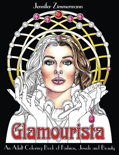 (Glamourista: An Adult Coloring Book of Fashion, Jewels and Beauty)