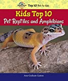 Kids Top 10 Pet Reptiles and Amphibians (American Humane Association Top 10 pets for kids)