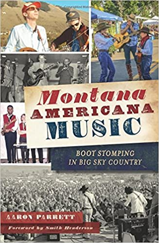 Book Montana Americana Music: Boot Stomping in Big Sky Country