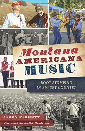 Read Online Montana Americana Music: Boot Stomping in Big Sky Country PDF