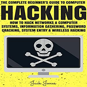 Hacking: The Complete Beginner's Guide to Computer Hacking Hörbuch